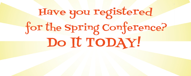 Register for the Spring Conference Today!